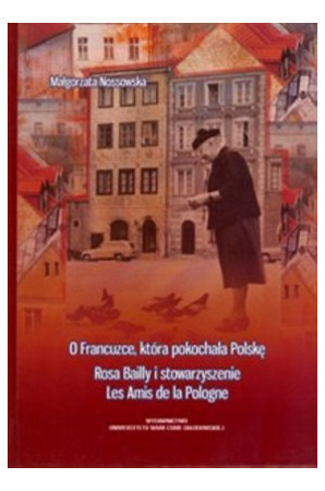 About a Frenchwoman who loved Poland - Magorzata Nossowska