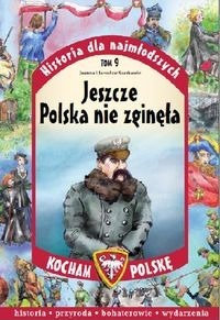 History for the youngest Volume 9 Poland is not lost yet - Joanna and Jarosaw Szarkw