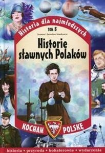 I love Poland. A story for the youngest. Volume 8 Stories of famous Poles - Joanna and Jarosaw Szarkw